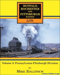 Buffalo, Rochester & Pittsburgh Railway In Color Vol. 3: Pennsylvania-Pittsburgh Division