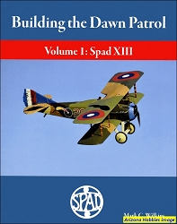 Building the Dawn Patrol Vol. 1: Spad XIII