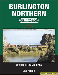 Burlington Northern Washington In Color Vol. 1: The Old SP&S