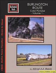 Burlington Route Color Pictorial Vol. 1: CB&Q Motive Power Transition