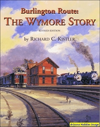 Burlington Route: The Wymore Story Revised Edition
