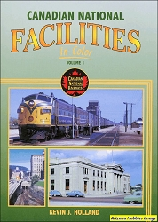 Canadian National Facilities In Color Vol. 1