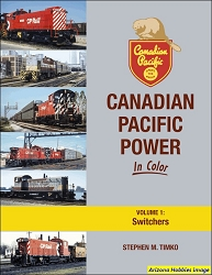 Canadian Pacific Power In Color Volume 1: Switchers