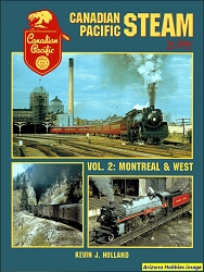 Canadian Pacific Steam In Color Vol. 2: Montreal and West