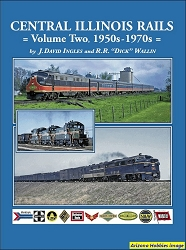Central Illinois Rails Vol. 2: 1950s to 1970s