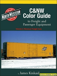 Chicago & North Western Color Guide to Freight and Passenger Equipment Vol. 2