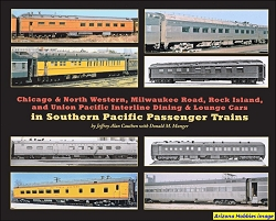Chicago & North Western, Milwaukee Road, Rock Island and Union Pacific Interline Dining and Lounge Cars in Southern Pacific Passenger Trains
