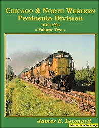 Chicago & North Western Peninsula Division 1940-1996 Vol. 2