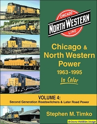 Chicago & North Western Power 1963-1995 In Color Vol. 4: Second Generation Road-Switchers and Later Road Power