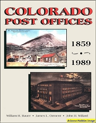 Colorado Post Offices: 1859-1989
