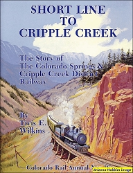 Colorado Rail Annual No. 16: Short Line To Cripple Creek
