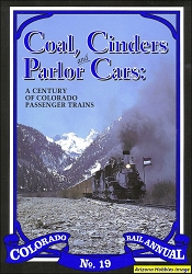 Colorado Rail Annual No. 19: Coal, Cinders and Parlor Cars: A Century of Colorado Passenger Trains