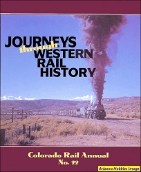 Colorado Rail Annual No. 22: Journeys Through Western Rail History