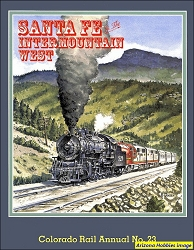 Colorado Rail Annual No. 23: Santa Fe Railway In The Intermountain West