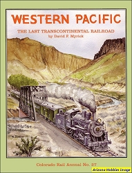 Colorado Rail Annual No. 27: Western Pacific: The Last Transcontinental Railroad