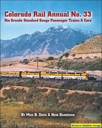 Colorado Rail Annual No. 33: Rio Grande Standard Gauge Passenger Trains and Cars