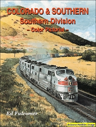 Colorado & Southern: A Southern Division Color Pictorial