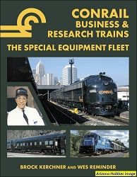 Conrail Business & Research Trains: The Special Equipment Fleet
