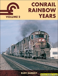 Conrail Rainbow Years Vol. 2