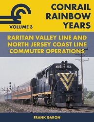Conrail Rainbow Years Vol. 3: Raritan Valley Line and North Jersey Coast Line Commuter Operations