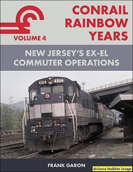 Conrail Rainbow Years Volume 4: New Jersey's Ex-EL Commuter Operations