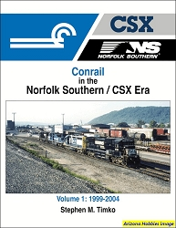 Conrail in the Norfolk Southern/CSX Era Vol. 1: 1999-2004