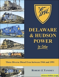 Delaware & Hudson Power In Color : Three Diverse Diesel Eras Between 1944 and 1991