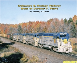 Delaware & Hudson Railway-Best of Jeremy F. Plant