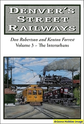 Denver's Street Railways Vol. 3: The Interurbans