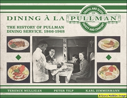 Dining a la Pullman: The History of Pullman Dining Service, 1866-1968
