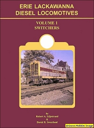 Erie Lackawanna Diesel Locomotives Vol. 1: Switchers