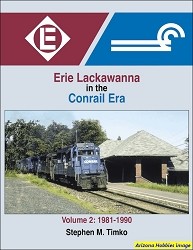 Erie Lackawanna in the Conrail Era Vol. 2: 1981-1990