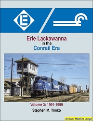 Erie Lackawanna in the Conrail Era Vol. 3: 1991-1999