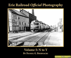 Erie Railroad Official Photography Vol. 5: N to Y