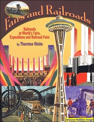 Fairs and Railroads: Railroads at World's Fairs, Expositions and Railroad Expositions