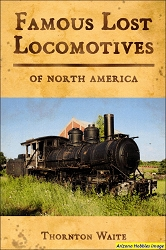 Famous Lost Locomotives of North America