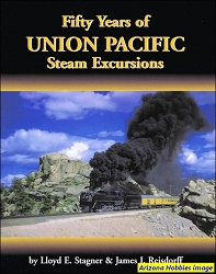 Fifty Years of Union Pacific Steam Excursions
