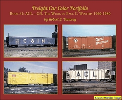 Freight Car Color Portfolio Book No. 1: ACL-GN, the Work of Paul C. Winters 1960-1980