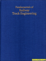 Fundamentals of Railway Track Engineering