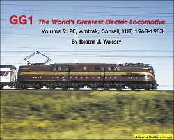 GG1 The World's Greatest Electric Locomotive Vol. 2: PCC, Amtrak, Conrail, NJT, 1968-1983