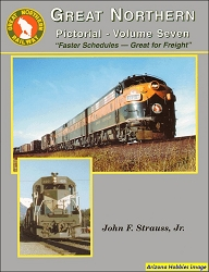 Great Northern Pictorial Vol. 7: Faster Schedules-Great for Freight