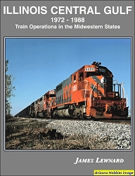 Illinois Central Gulf 1972-1988: Train Operations in the Midwestern States