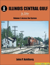 Illinois Central Gulf In Color Volume 1: Across the System