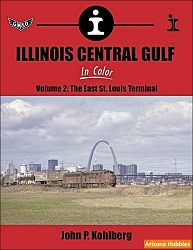 Illinois Central Gulf In Color Vol. 2: The East St. Louis Terminal