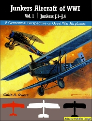 Junkers Aircraft of WWI Vol. 1: Junkers J.1-J.4