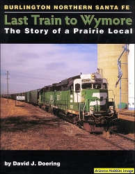 Last Train to Wymore: The Story of a Prairie Local