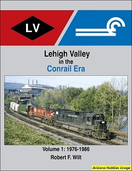 Lehigh Valley in the Conrail Era Vol. 1: 1976-1986