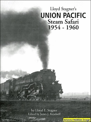 Lloyd E. Stagner's Union Pacific Steam Safari: 1954-1960