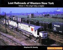 Lost Railroad of Western New York Vol. 1: The Lehigh Valley at Buffalo