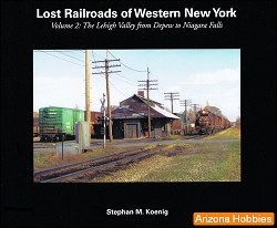 Lost Railroads of Western New York Vol. 2: The Lehigh Valley Railroad from Depew to Niagara Falls
